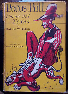 HonnêTeté Pecos Bill / Harold W Felton / 1952 / Libro Illustrato / West / Ottimo