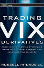 Trading VIX Derivatives: Trading and Hedging Strategies Using Vix Futures, Options, and Exchange Traded Notes by Russell Rhoads (Hardback, 2011)