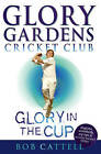 Glory Gardens 1 - Glory in the Cup by Bob Cattell (Paperback, 1998)