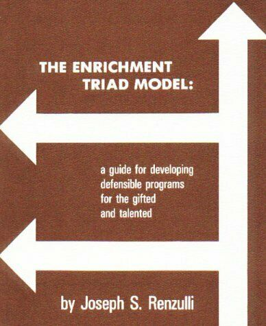 Enrichment Triad Model : A Guide for Developing Defensible Programs for the Gift