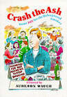 Crash the Ash: Some Joy for the Beleaguered Smoker by Quiller Publishing Ltd (Paperback, 2001)