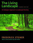 The Living Landscape: An Ecological Approach to Landscape Planning by Frederick Steiner (Paperback, 2008)