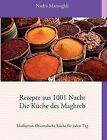 Rezepte Aus 1001 Nacht Die K Che Des Maghreb by Nadra Mamoghli (Paperback / softback, 2011)