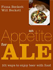 An Appetite for Ale by Will Beckett, Fiona Beckett (Hardback, 2007)
