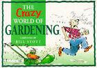 The Crazy World of Gardening by Bill Stott (Paperback, 1992)
