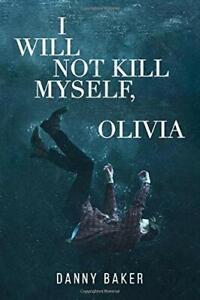 I Will Not Kill Myself Olivia | eBay