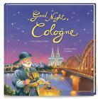 Good Night, Cologne von Dorothee Hesse (2014, Gebundene Ausgabe)