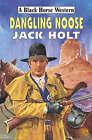 Dangling Noose by Jack Holt (Hardback, 2007)