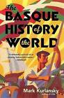 The Basque History of the World: The Story of a Nation by Mark Kurlansky (Paperback / softback, 2004)