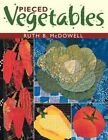 Pieced Vegetables by Ruth B. McDowell (Paperback, 2002)