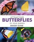 Attracting Butterflies to Your Garden by Densey Clyne (Paperback, 2011)