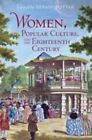 Women, Popular Culture, and the Eighteenth Century by University of Toronto Press (Paperback, 2014)