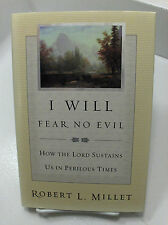 I WILL FEAR NO EVIL How The Lord Sustains Us In Perilous Times Mormon LDS