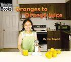 Oranges to Orange Juice by Inez Snyder (Paperback / softback, 2003)