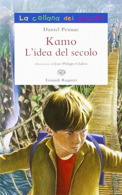 Kamo. L'idea del secolo, di Daniel Pennac NUOVO DA LIBRERIA SPEDIZ.IMMEDIATA