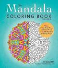 The Mandala Coloring Book: Relax, Calm Your Mind, and Find Peace with 100 Mandala Coloring: Volume II by Jim Gogarty (Paperback, 2016)