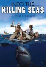 Into the Killing Seas by Michael P. Spradlin (2015, Hardcover)