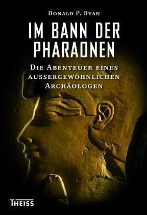 Im Bann der Pharaonen von Donald P. Ryan (2011, Gebunden) - ungelesen
