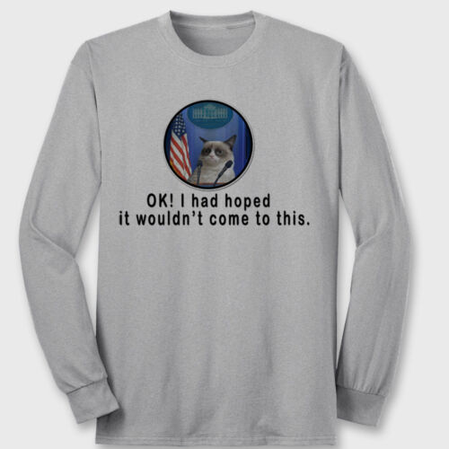 OK I Had Hoped It Wouldnt Come To This Funny T-shirt Grumpy Cat Long Sleeve Tee