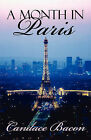 A Month in Paris by Candace Bacon (Paperback / softback, 2009)