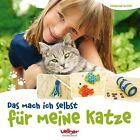 Das mach ich selbst für meine Katze von Katharina Rotter (2013, Gebundene Ausgabe)