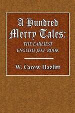 A Hundred Merry Tales : The Earliest English Jest-Book by W. Hazlitt (2016,...