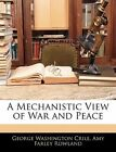 a Mechanistic View of War and Peace by Amy Farley Rowland 9781141850693