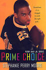 Prime Choice by Stephanie Perry Moore (Paperback, 2007)