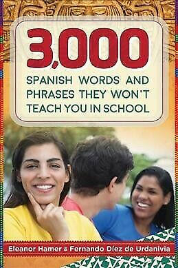 3,000 Spanish Words and Phrases They Won't Teach You in School, Paperback by ...
