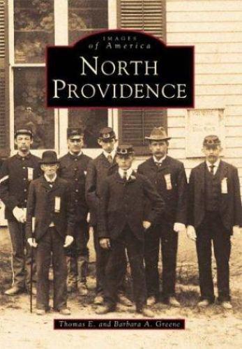 North Providence by Thomas E. Greene; Barbara A. Greene