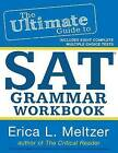 The Ultimate Guide to SAT Grammar Workbook by Erica L Meltzer (Paperback / softback, 2014)