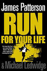 Run for Your Life by James Patterson (Paperback, 2009)
