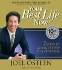 Your Best Life Now : 7 Steps to Living at Your Full Potential by Joel Osteen (2004, CD, Abridged)