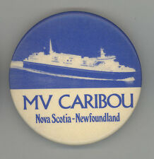 VINTAGE MV CARIBOU Pinback BUTTON Pin NOVA SCOTIA Newfoundland CANADA Marine