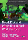 Need, Risk and Protection in Social Work Practice by SAGE Publications Ltd (Paperback, 2010)