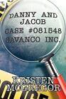 Danny and Jacob Case 081548 Savanco Inc 9781448959310 Paperback