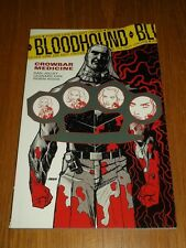 Bloodhound Volume 2 Crowbar Medicine by Dan Jolley (Paperback)< 9781616553524