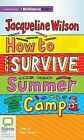 How to Survive Summer Camp by Jacqueline Wilson (CD-Audio, 2015)