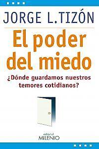 El-poder-del-miedo-NUEVO-Nacional-URGENTE-Internac-economico-AUTOAYUDA
