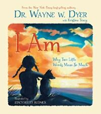 I Am : Why Two Little Words Mean So Much by Wayne Dyer (2012, Hardcover)