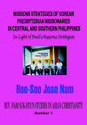 MISSIONS STRATEGIES OF KOREAN PRESBYTERIAN MISSIONARIES IN CENTRAL AND SOUTHERN PHILIPPINES (Hardcover) by Hoo-Soo (Hardback, 2006)