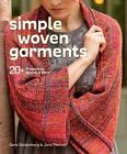 Simple Woven Garments: 20+ Projects to Weave & Wear by Jane Patrick, Sara Goldberg (Paperback, 2015)