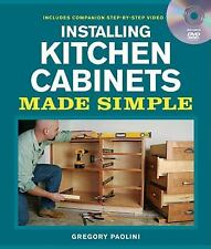 Made Simple (Taunton Press): Installing Kitchen Cabinets Made Simple :...
