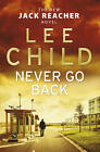 Never Go Back: (Jack Reacher 18) by Lee Child (Hardback, 2013)