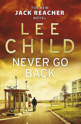1 of 1 - Never Go Back: (Jack Reacher 18) by Lee Child (Paperback, 2013)