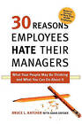30 Reasons Employees Hate Their Managers by Bruce L Katcher (Paperback / softback, 2010)