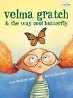 Velma Gratch & the Way Cool Butterfly by Alan Madison (Hardback, 2012)