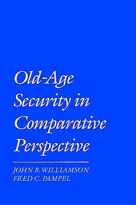 1 of 1 - Old-Age Security in Comparative Perspective by Williamson, John B., Pampel, Fre