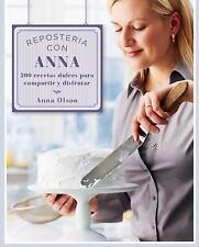 Repostería con Anna : 200 Recetas Dulces para Compartir y Disfrutar by Anna...