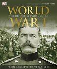 World War I: The Definitive Visual History by Dorling Kindersley Ltd (Hardback, 2014)
